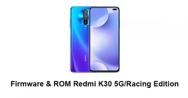 Download Firmware & ROM Redmi K30 5G/Racing Edition