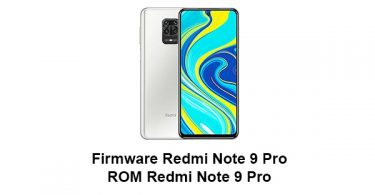 Download Firmware & ROM Redmi Note 9 Pro