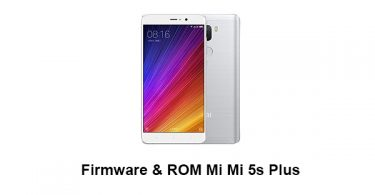 Firmware & ROM Mi 5s Plus